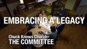 The Committee: 12-Embracing a Legacy | Chuck Knows Church