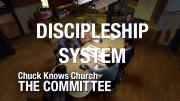 The Committee:  6-Discipleship System | Chuck Knows Church