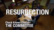 The Committee: 15-Resurrection | Chuck Knows Church
