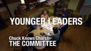 The Committee: 13-Younger Leaders | Chuck Knows Church