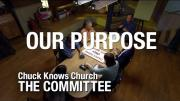 The Committee: 3-Our Purpose  |  Chuck Knows Church