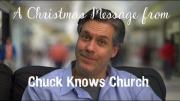 Merry Christmas from Chuck Knows Church